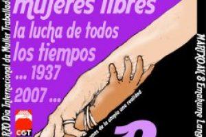 Comunicado 8 de Marzo. MUJERES LIBRES. LA LUCHA DE TODOS LOS TIEMPOS …1937-2007…