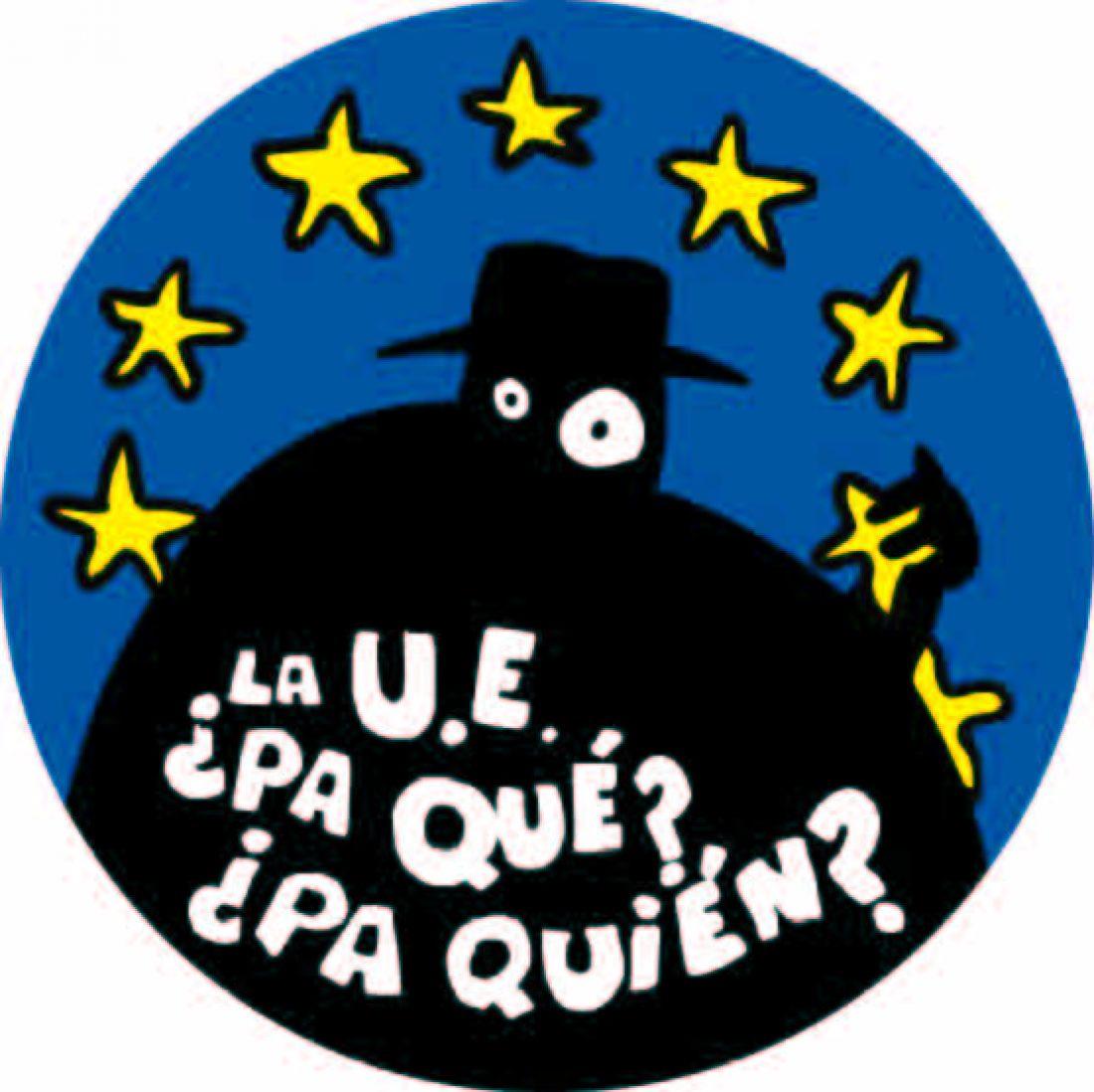 La U.E. ¿Pa qué? ¿Pa quién?