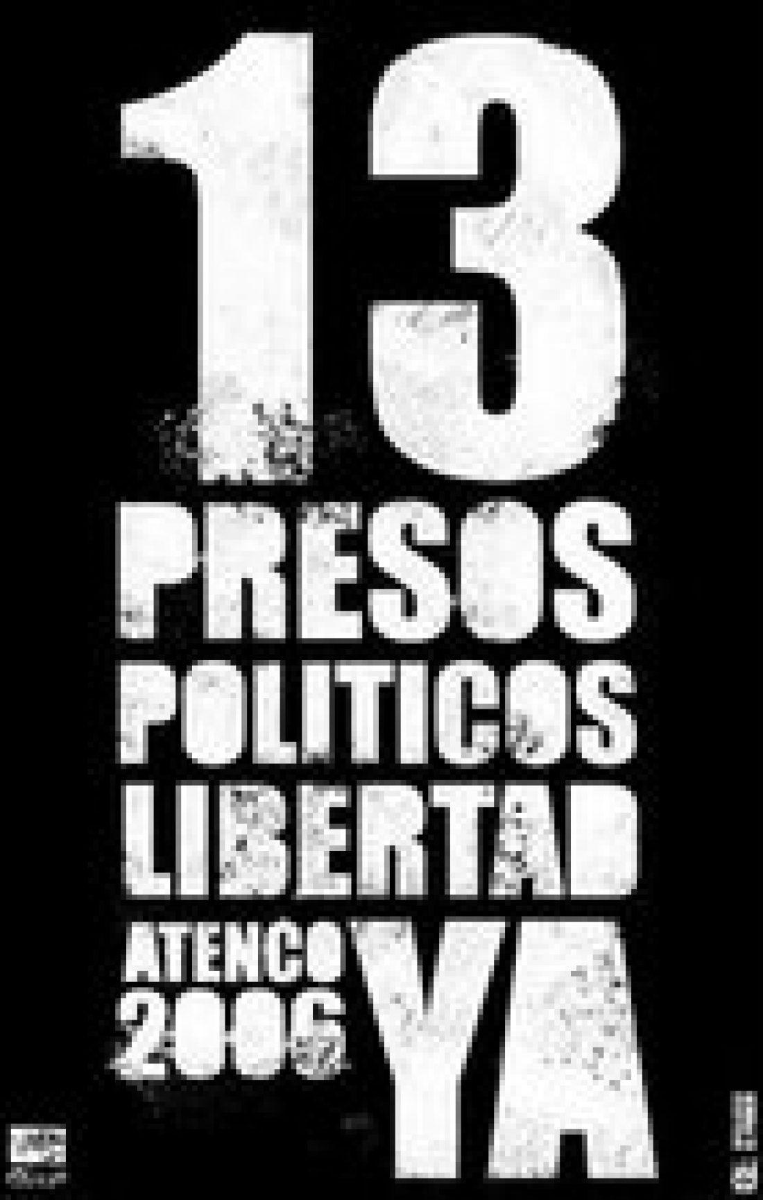 Presos de Atenco ¡¡Libertad YA!!