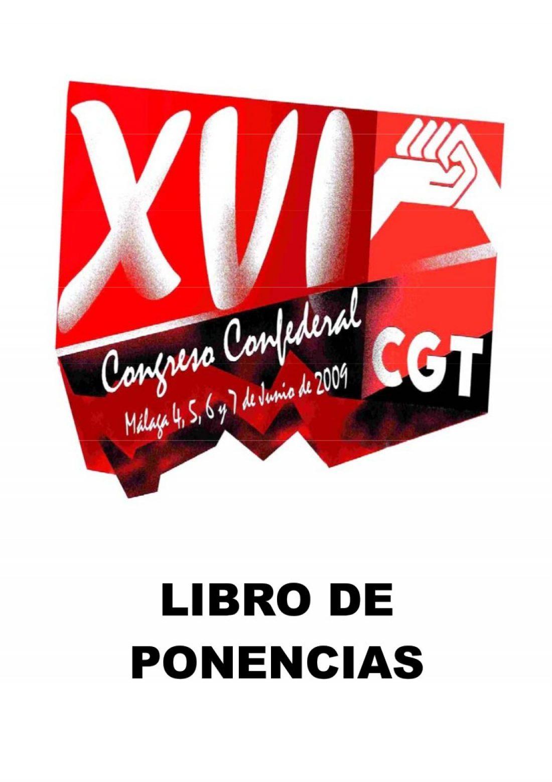 Libro de Ponencias XVI Congreso Confederal de la CGT. Dictamen de la Comisión Organizadora al respecto.