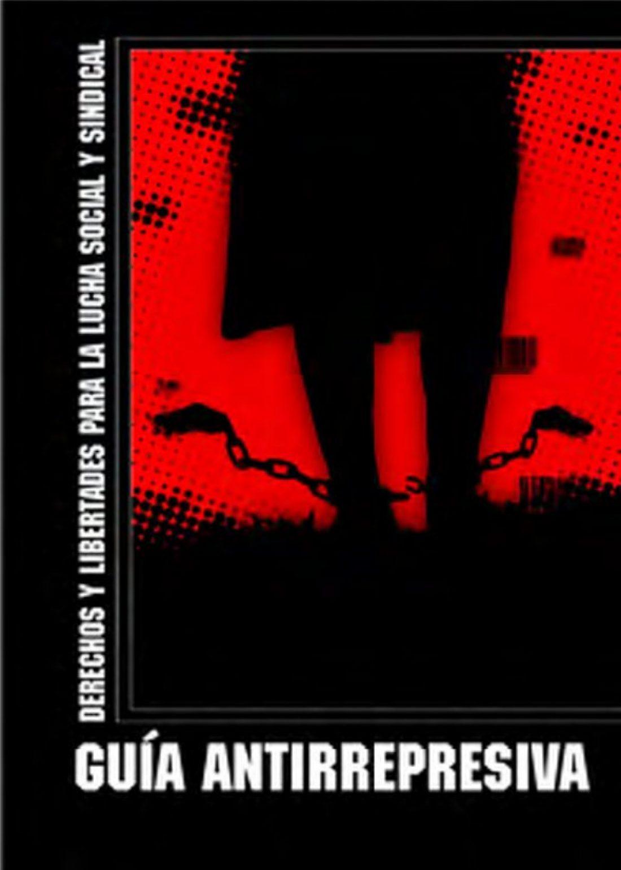 Editada la «Guía Antirrepresiva de la CGT: Derechos y Libertades para la lucha social y sindical»