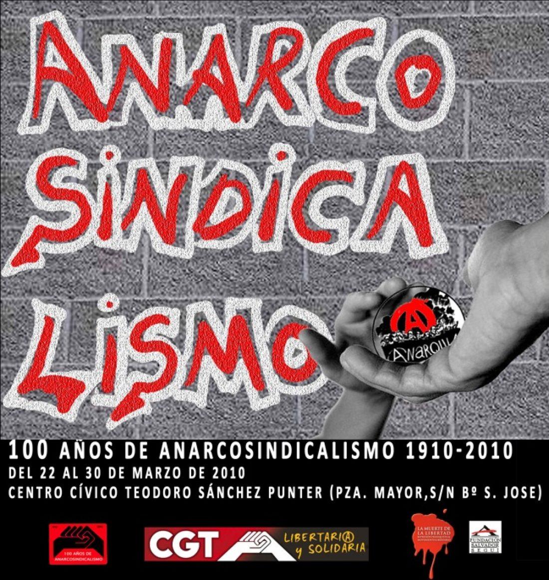 1910-2010: Cien años de Anarcosindicalismo. «El anarcosindicalismo y la acción social»