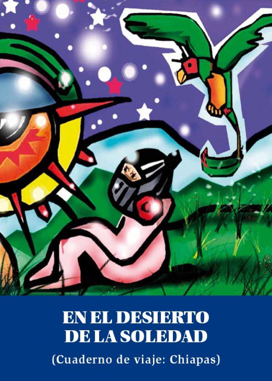 En el desierto de la soledad (Cuaderno de viaje: Chiapas)