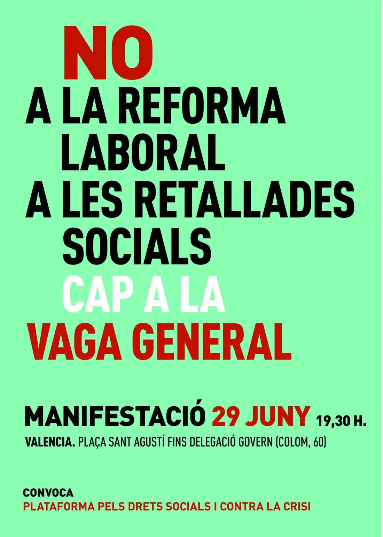 Valencia, 29 de Junio: Manifestación contra la reforma laboral.