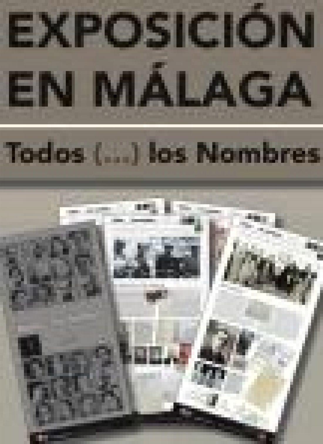 Málaga, del 1 al 12 de Marzo, Exposición «Todos los (…) Nombres»