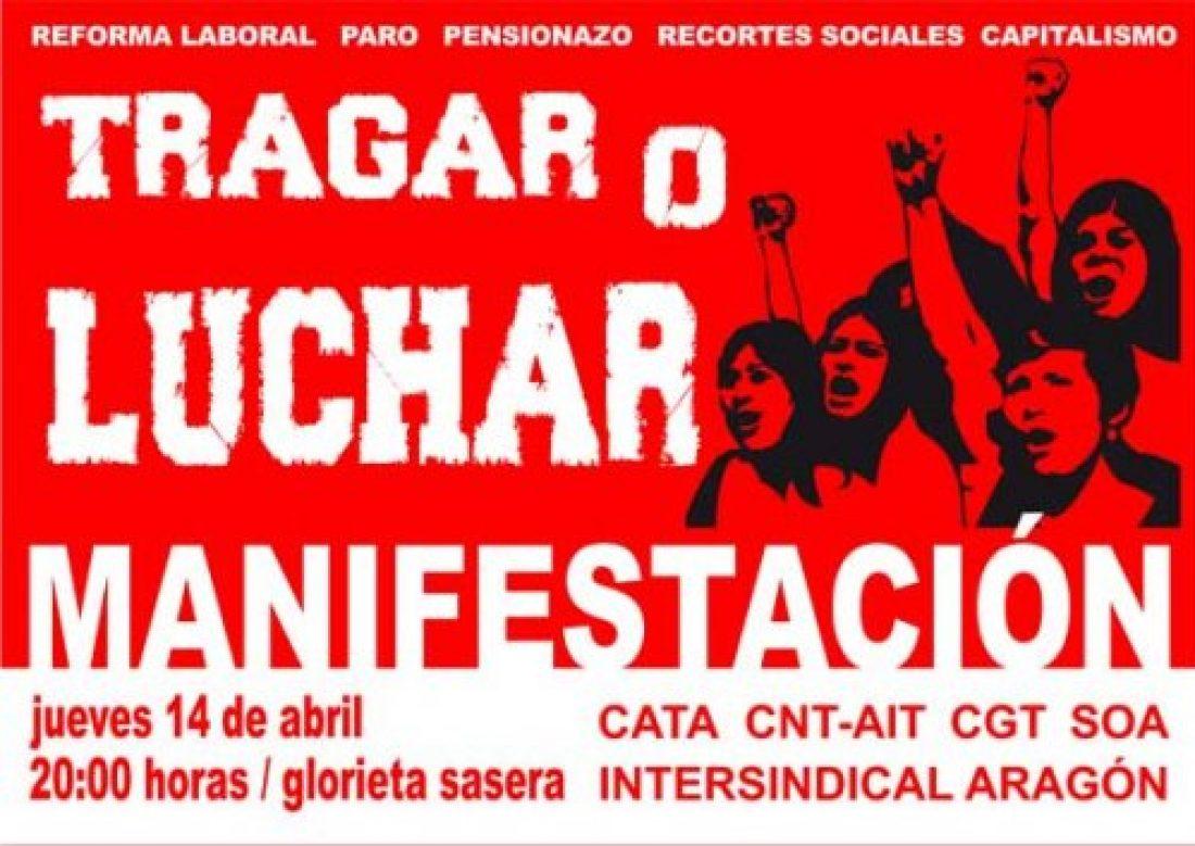 Zaragoza, 14 de Abril: Manifestación «Tragar o Luchar»