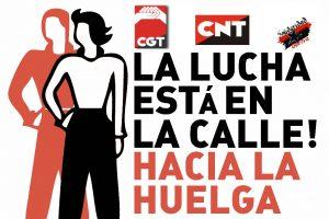 CGT-CNT-SO: Nuevo Llamamiento «La lucha está en la calle. Hacia la Huelga General»