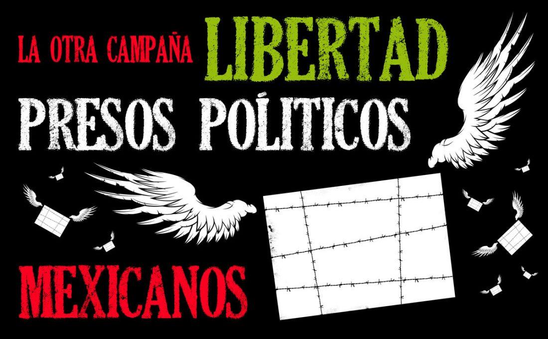 ¡¡Libertad Presxs Políticos Mejicanos!!