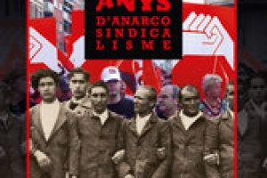 Lleida, del 3 de febrero al 1 de abril: Exposición 100 años de Anarcosindicalismo