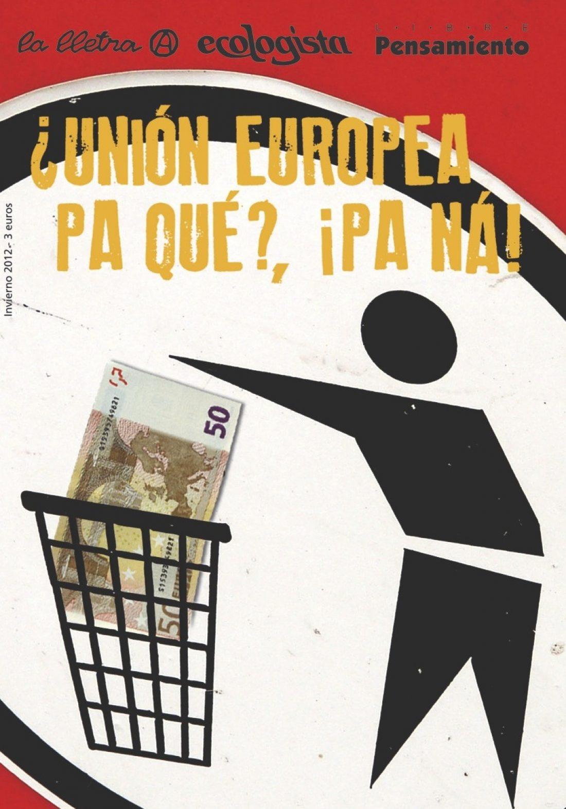 Madrid, 27 de Marzo: Presentación del monográfico sobre la UE de la cabecera conjunta «la lletra A-Ecologista-Libre Pensamiento»