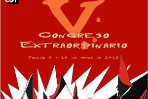 V Congreso Extraordinario de la CGT (Toledo, 9 y 10 de Marzo de 2012)
