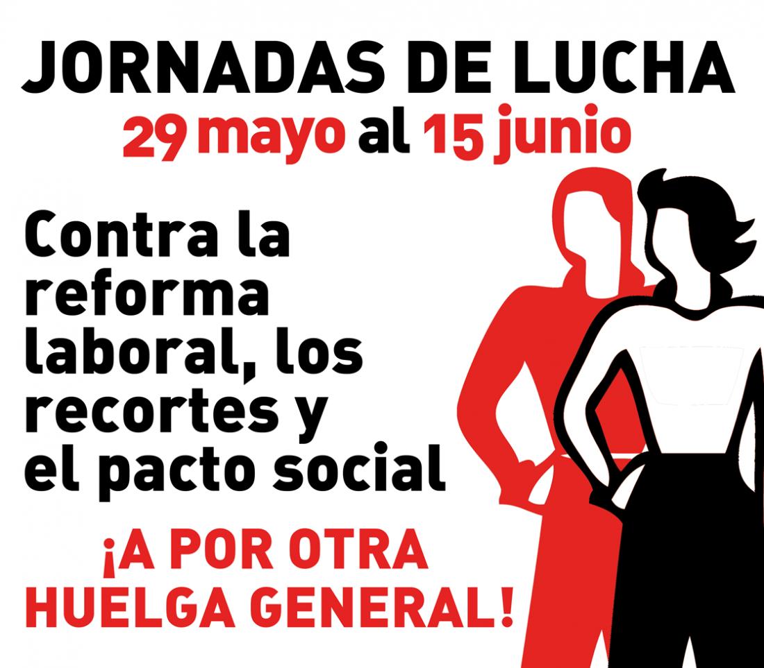 La lucha está en la calle. CGT se moviliza del 29 mayo al 15 junio