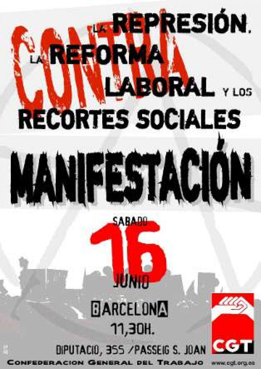 CGT convoca una manifestación el día 16 de junio en Barcelona contra la represión, la reforma laboral y los recortes sociales