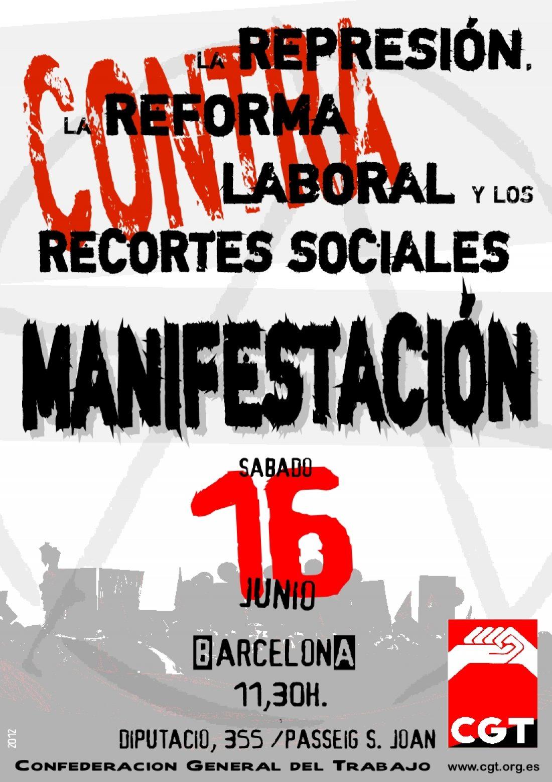 Manifestación Confederal 16 junio en Barcelona contra la represión, la reforma laboral y los recortes sociales
