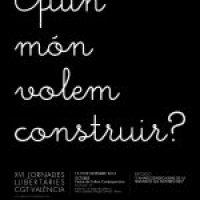 15 al 19-de Valencia: XVI Jornadas Libertarias CGT «Qué mundo queremos construir?»
