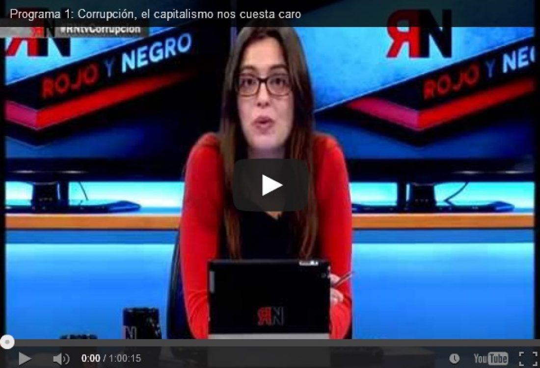 RNtv: 1- Corrupción, el capitalismo nos cuesta caro