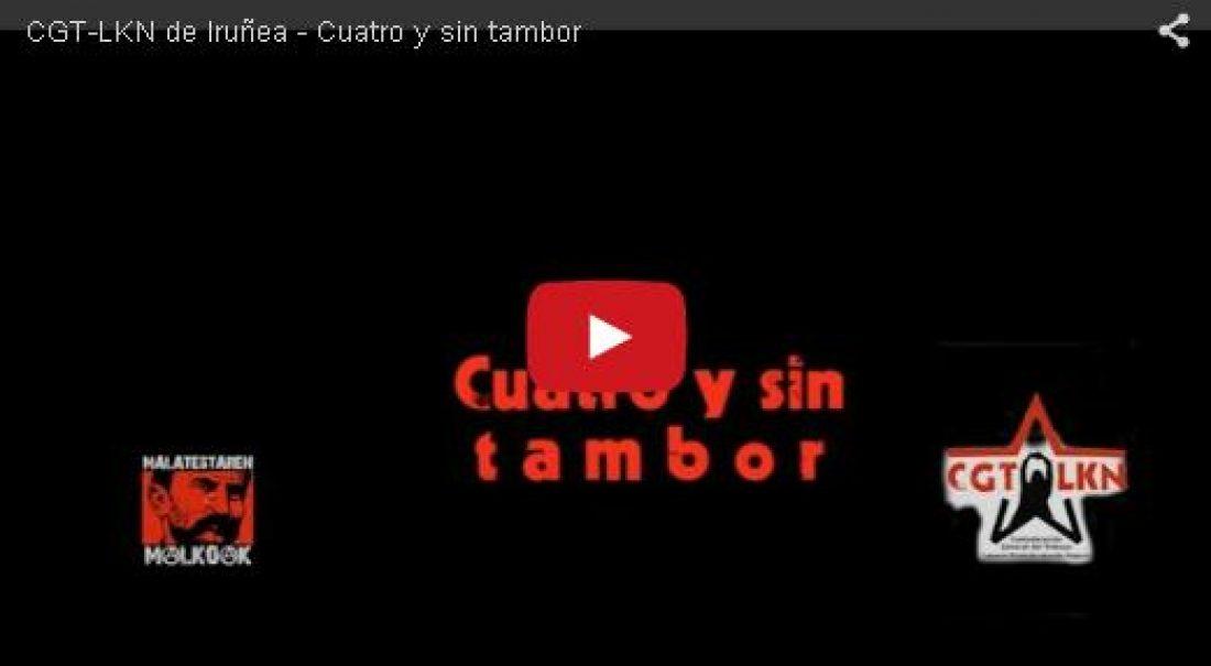 CGT-LKN de Iruñea – Cuatro y sin tambor