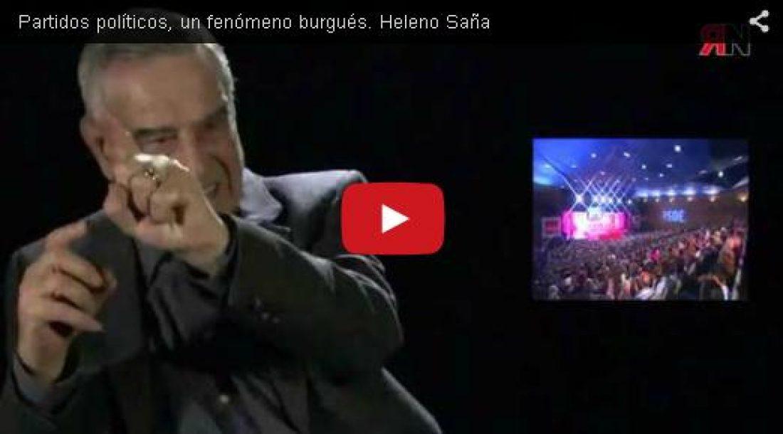 Vídeo: Partidos políticos, un fenómeno burgués. Heleno Saña