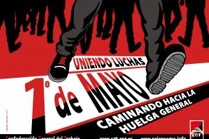 1º de Mayo: Uniendo luchas. Caminando hacia la Huelga General