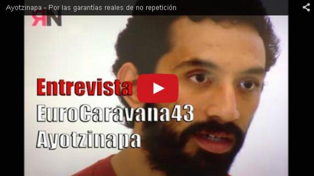 Entrevista: Ayotzinapa – Por las garantías reales de no repetición