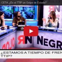 RNtv 6. TTIP – TISA – CETA ¿Es el TTIP un Golpe de Estado?
