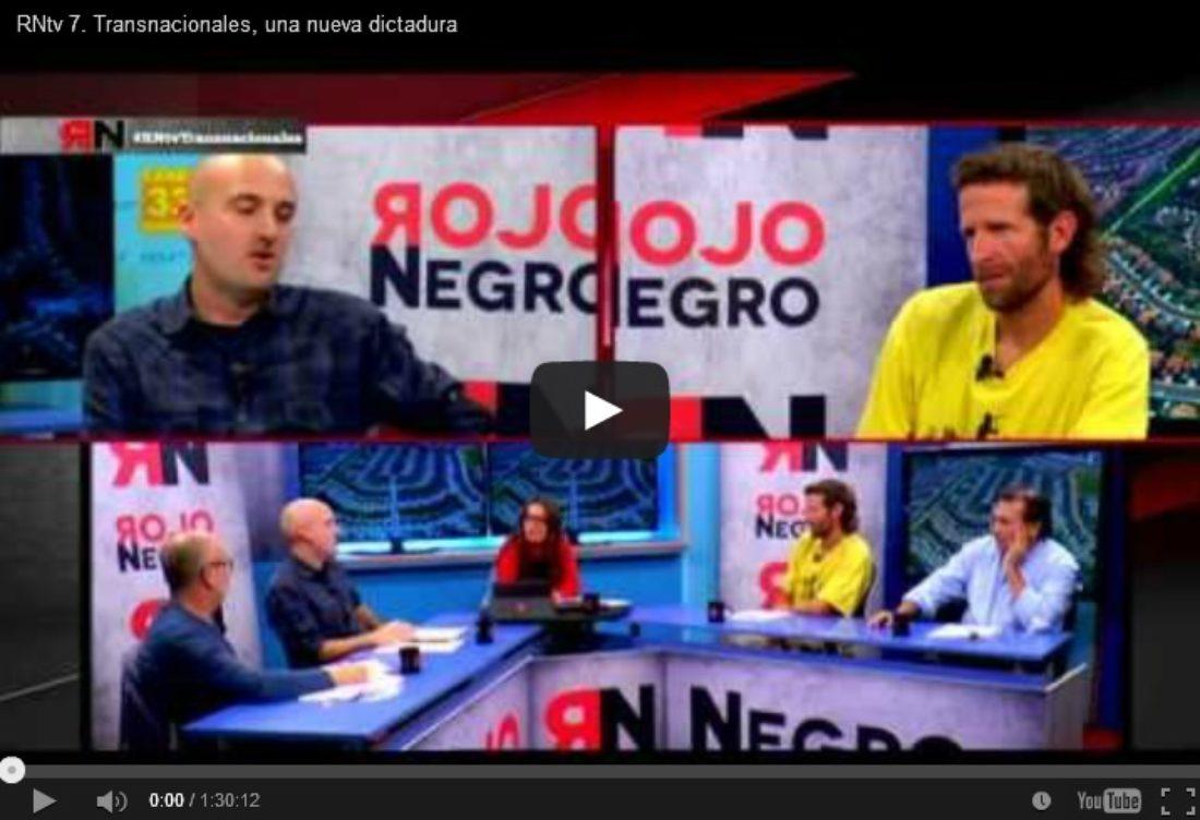RNtv 7. Transnacionales, una nueva dictadura