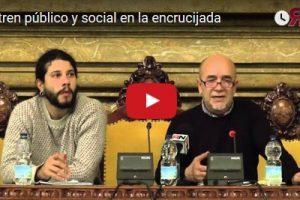 Vídeo: Presentación de la revista «El tren público y social en la encrucijada»