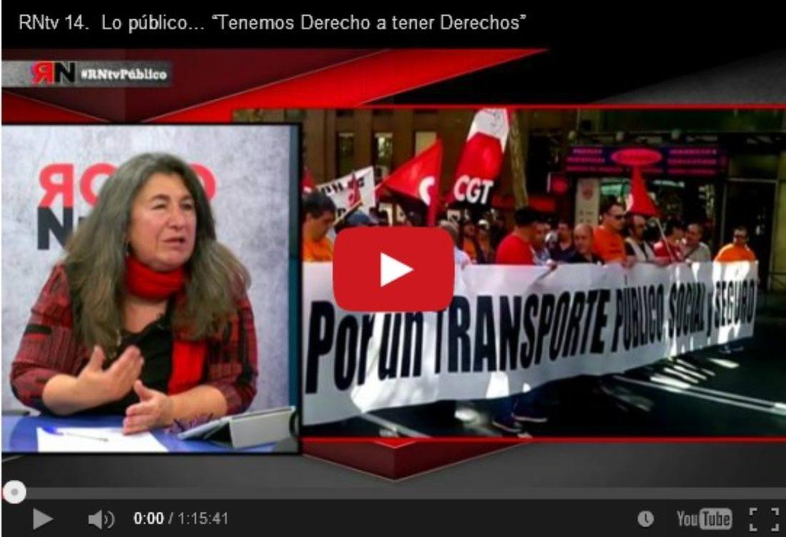 """RNtv 14. Lo público… """"Tenemos Derecho a tener Derechos"""""""