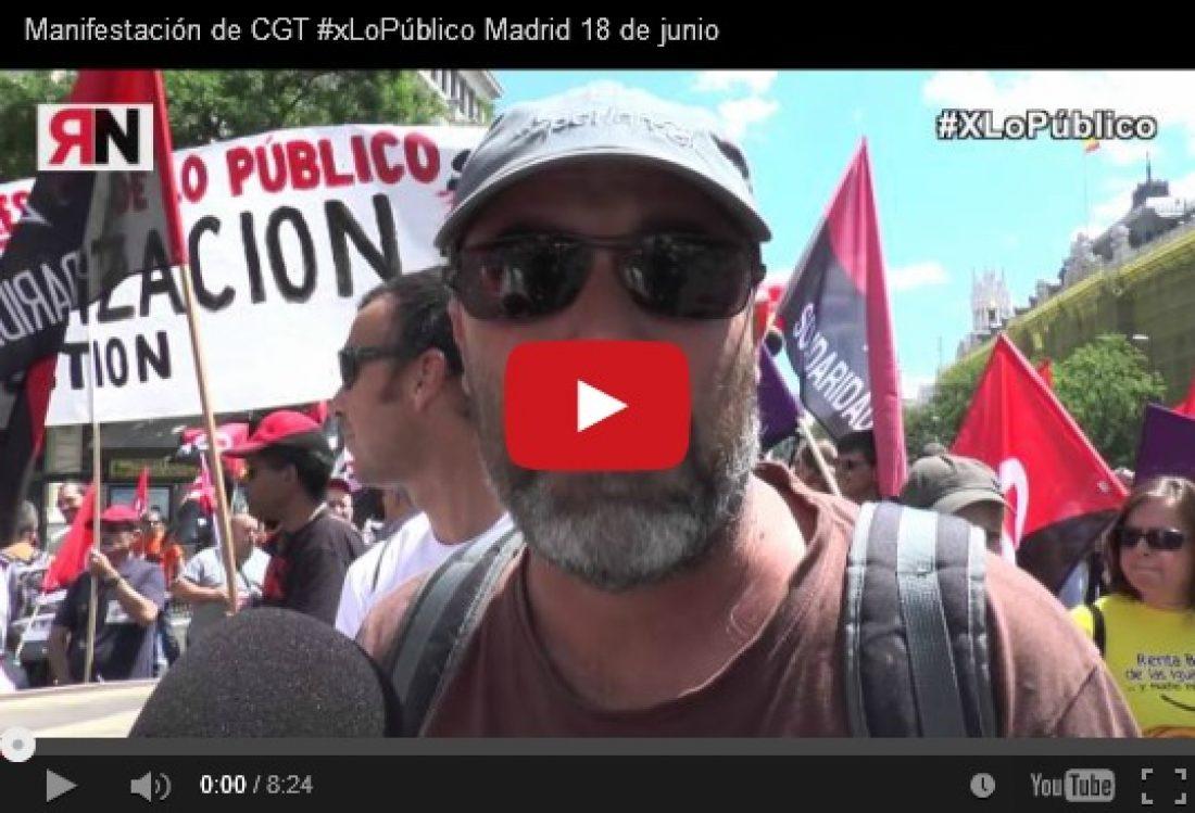 Manifestación de CGT #xLoPúblico Madrid 18 de junio