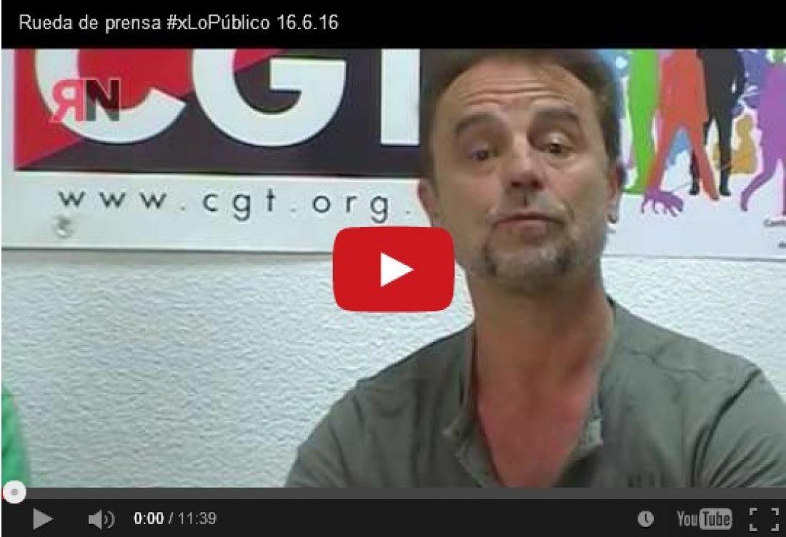 Vídeo: Rueda de prensa #xLoPúblico 16.6.16