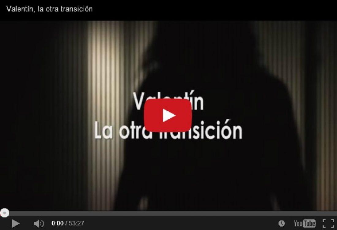 Documental:  Valentín, la otra transición