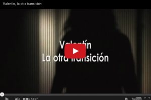 Documental:  Valentín, la otra transición