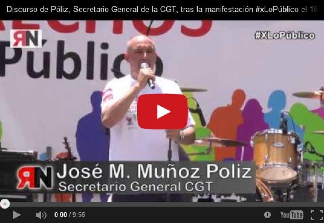 Discurso de Póliz, Secretario General de la CGT, tras la manifestación #xLoPúblico el 18 de junio