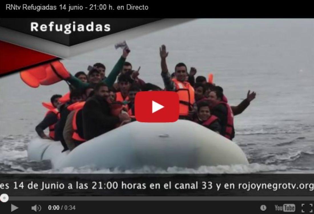 RNtv Refugiadas 14 junio – 21:00 h. en Directo