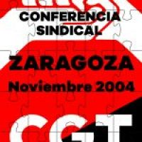 VI Conferencia Sindical de CGT. Zaragoza 2004