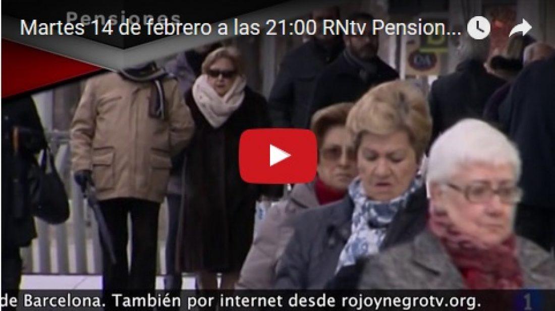 Martes 14 de febrero a las 21:00 RNtv Pensiones, desmontando mentiras