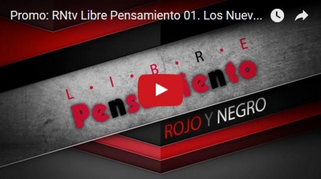 Promo: RNtv Libre Pensamiento 01. Los Nuevos Totalitarismos