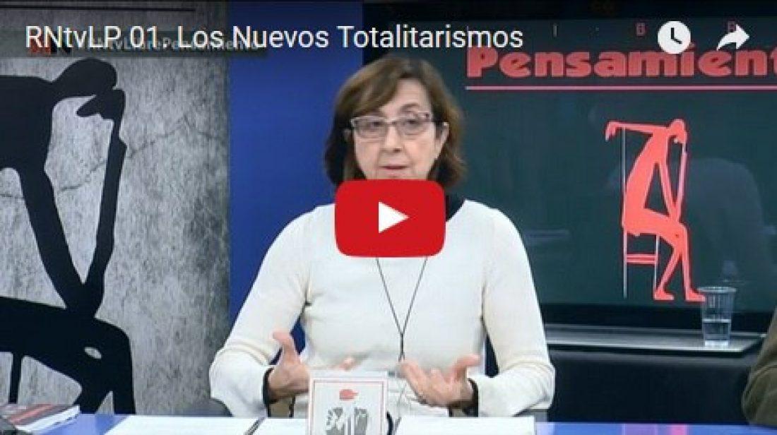 RNtvLP 01. Los Nuevos Totalitarismos