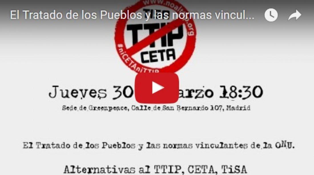 Vídeo: El Tratado de los Pueblos y las normas vinculantes de la ONU. Alternativas al TTIP, CETA, TiSA