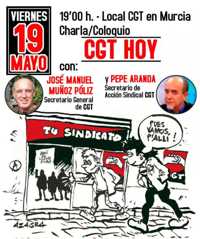 Charla / Coloquio «CGT Hoy» con Póliz y Aranda en Murcia