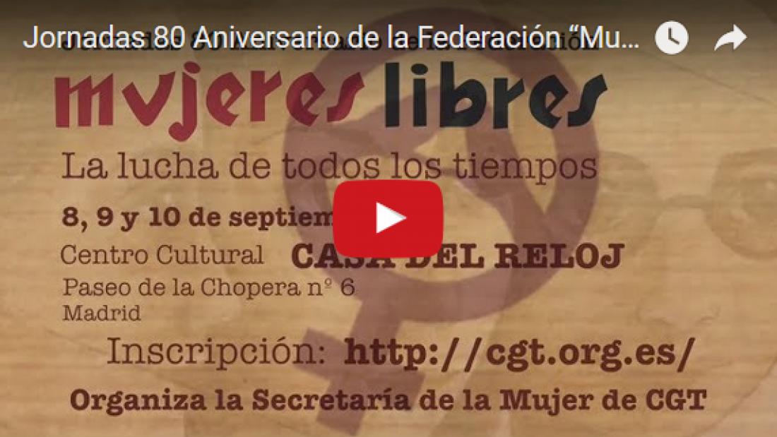 """Vídeo:  Jornadas 80 Aniversario de la Federación """"Mujeres Libres"""""""