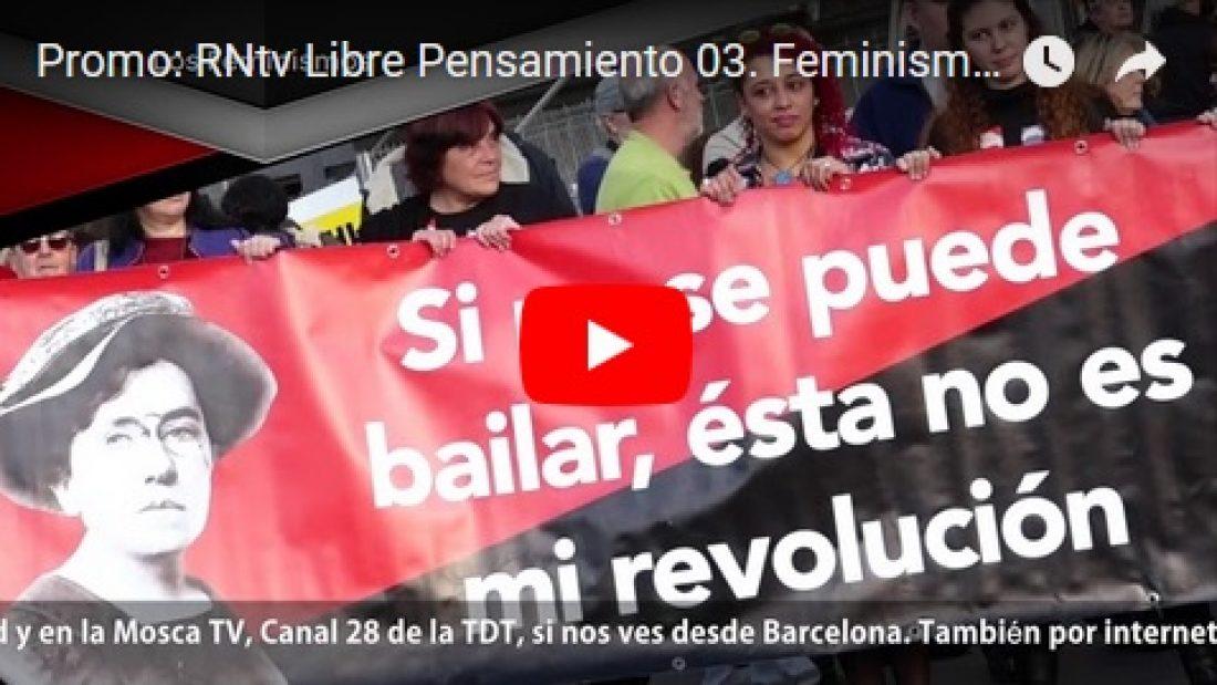 Promo: RNtv Libre Pensamiento 03. Feminismos