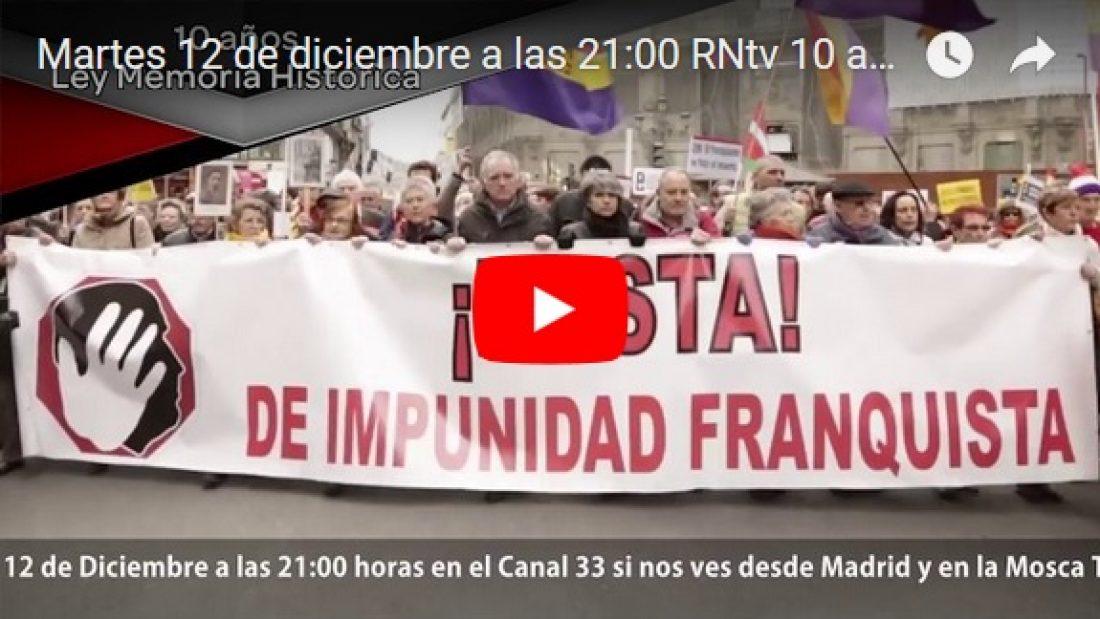 Martes 12 de diciembre a las 21:00 RNtv 10 años de Memoria Histórica