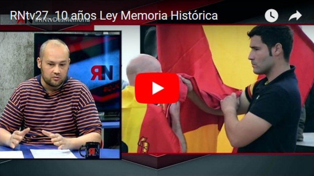 RNtv27. 10 años Ley Memoria Histórica