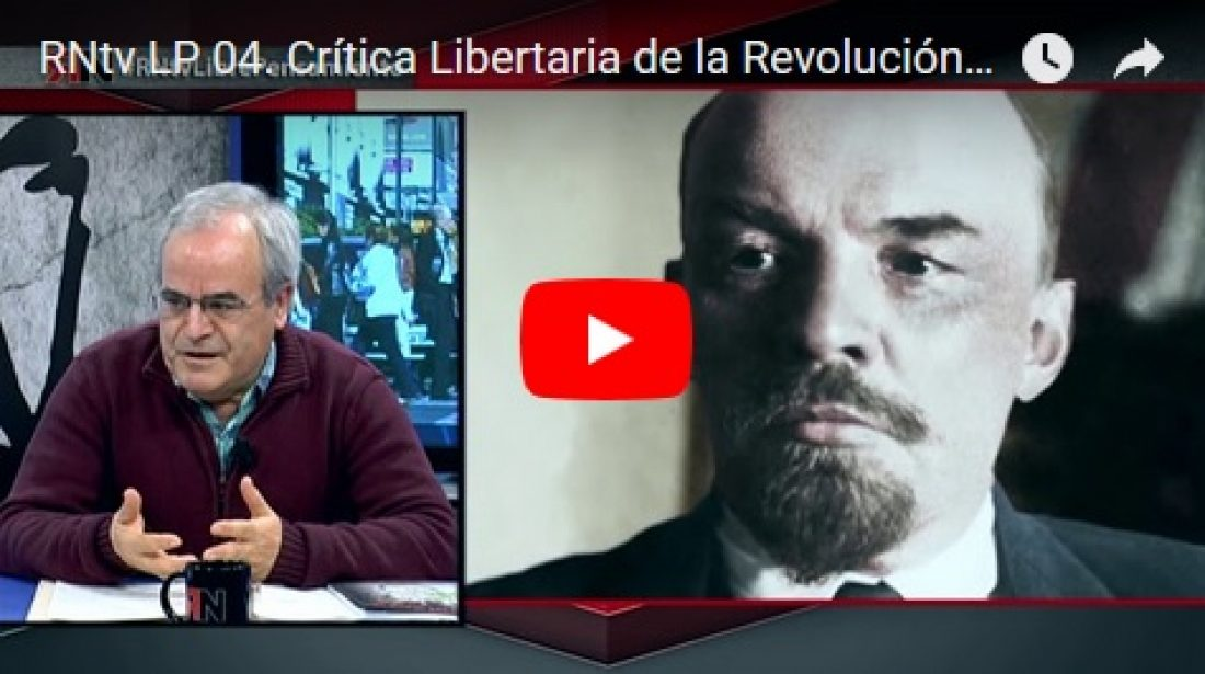 RNtv LP 04. Crítica Libertaria de la Revolución Rusa