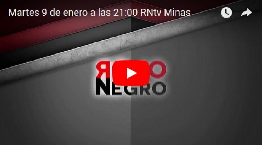 Martes 9 de enero a las 21:00 RNtv Minas