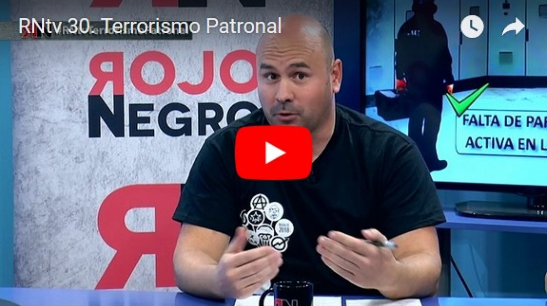 RNtv 30. Terrorismo Patronal