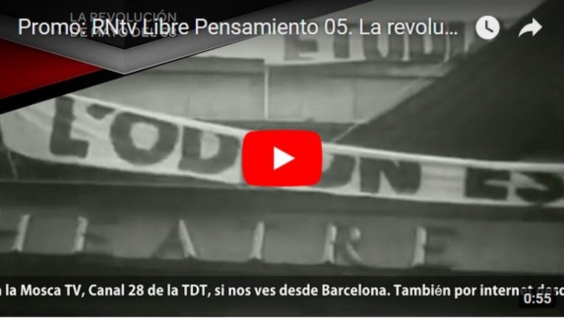Promo: RNtv Libre Pensamiento 05. La revolución de mayo del 68