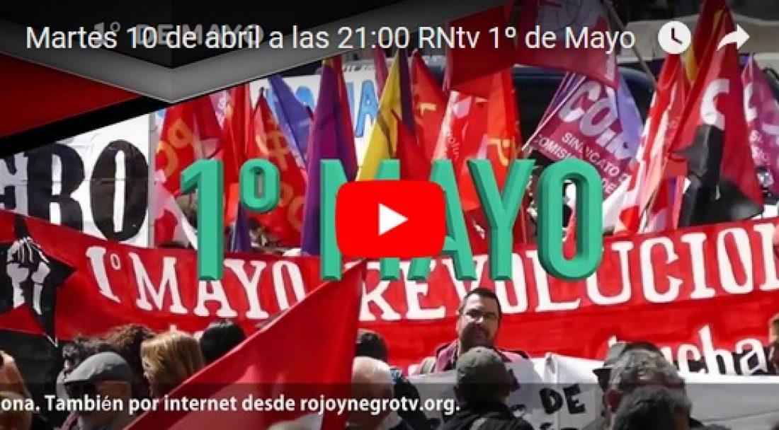 Martes 10 de abril a las 21:00 RNtv 1º de Mayo