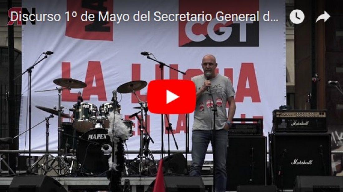 Discurso 1º de Mayo del Secretario General de CGT
